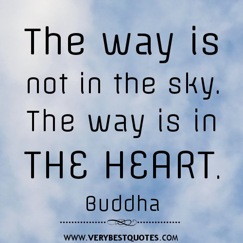 The-way-is-not-in-the-sky.-The-way-is-in-the-heart.-Buddha-QUOTES